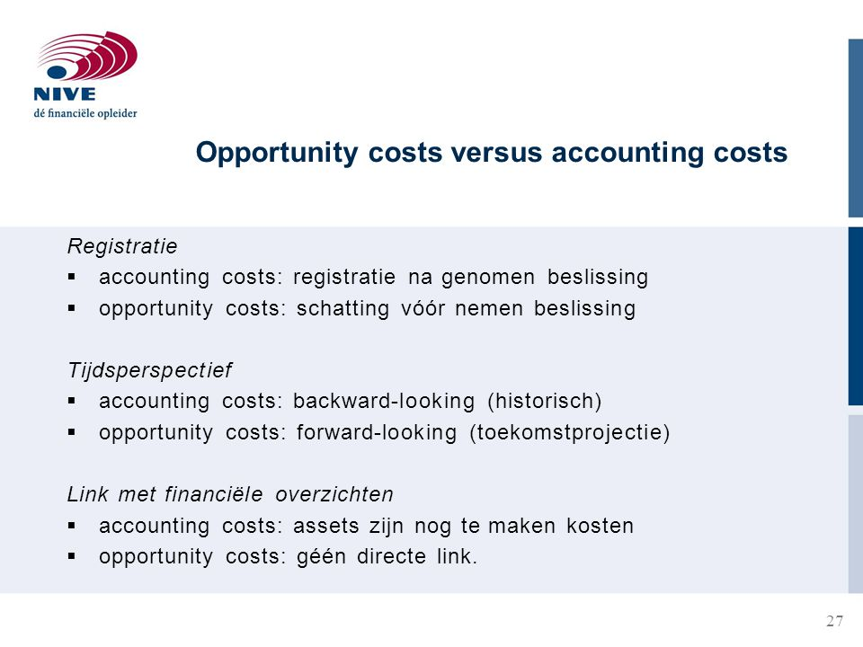 Opportunity costs versus accounting costs