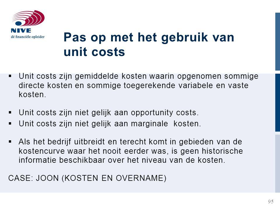 Pas op met het gebruik van unit costs