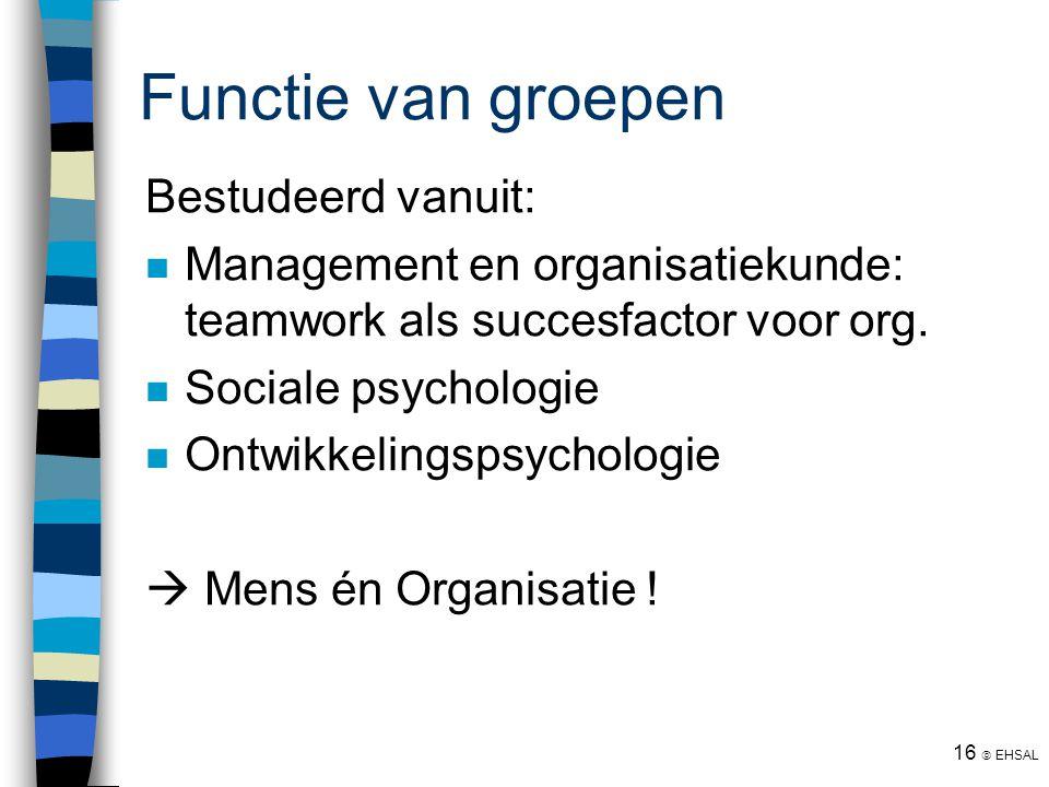Functie van groepen Bestudeerd vanuit: