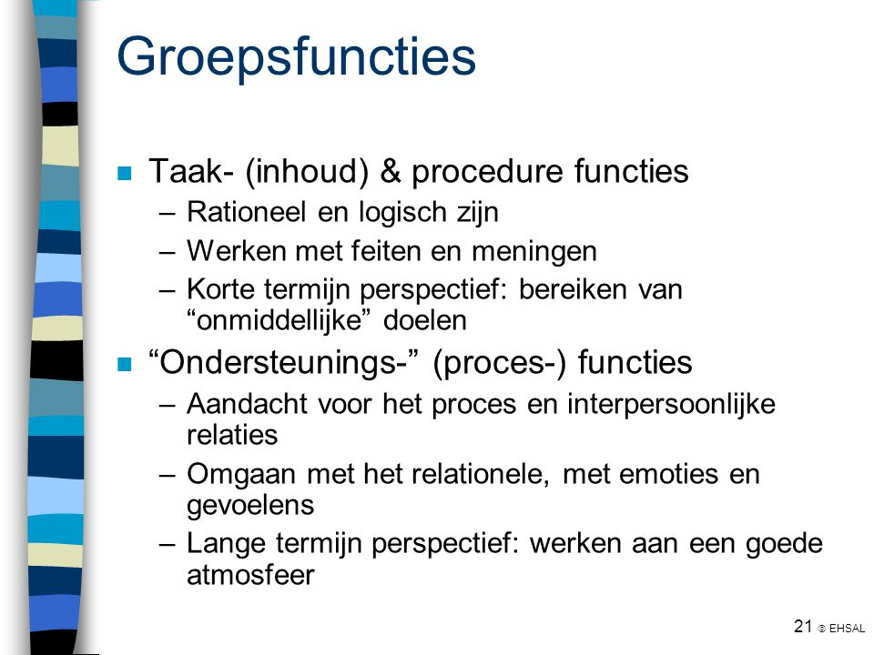 Groepsfuncties Taak- (inhoud) & procedure functies