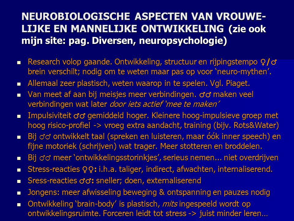 NEUROBIOLOGISCHE ASPECTEN VAN VROUWE-LIJKE EN MANNELIJKE ONTWIKKELING (zie ook mijn site: pag. Diversen, neuropsychologie)