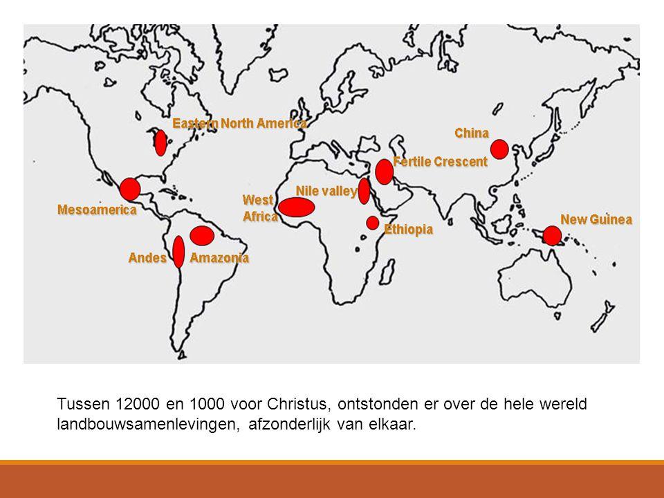 Tussen 12000 en 1000 voor Christus, ontstonden er over de hele wereld landbouwsamenlevingen, afzonderlijk van elkaar.