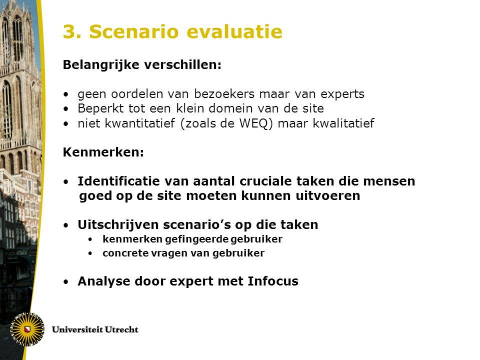 3. Scenario evaluatie Belangrijke verschillen: