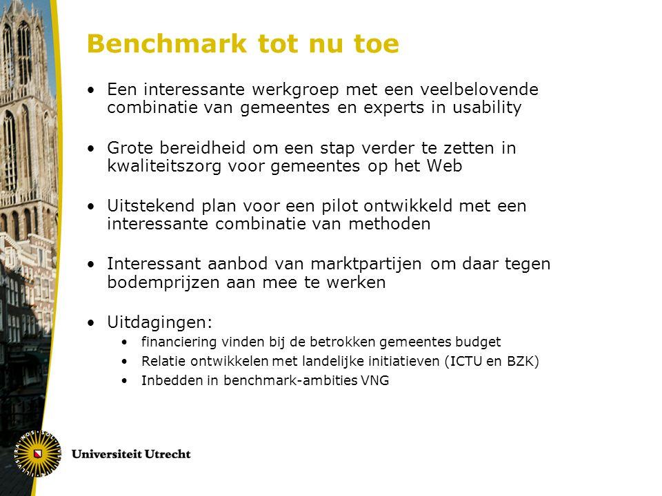 Benchmark tot nu toe Een interessante werkgroep met een veelbelovende combinatie van gemeentes en experts in usability.