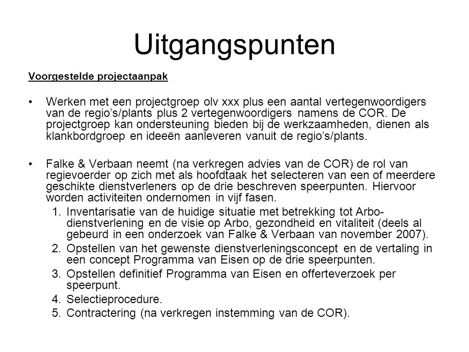 Uitgangspunten Voorgestelde projectaanpak.