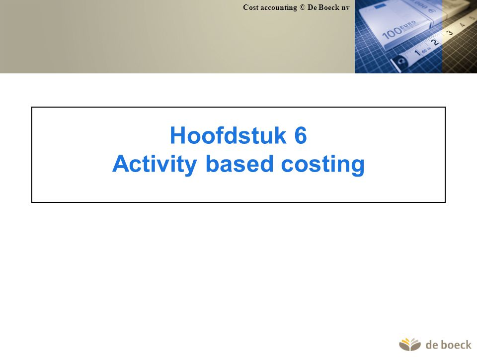 Hoofdstuk 6 Activity based costing
