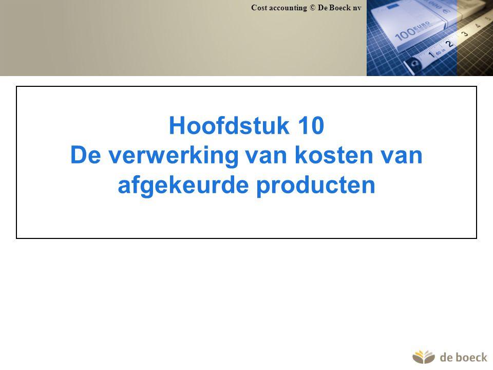 Hoofdstuk 10 De verwerking van kosten van afgekeurde producten