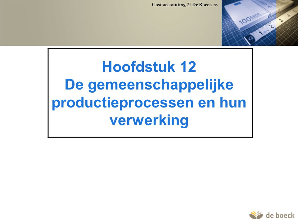 Hoofdstuk 12 De gemeenschappelijke productieprocessen en hun verwerking