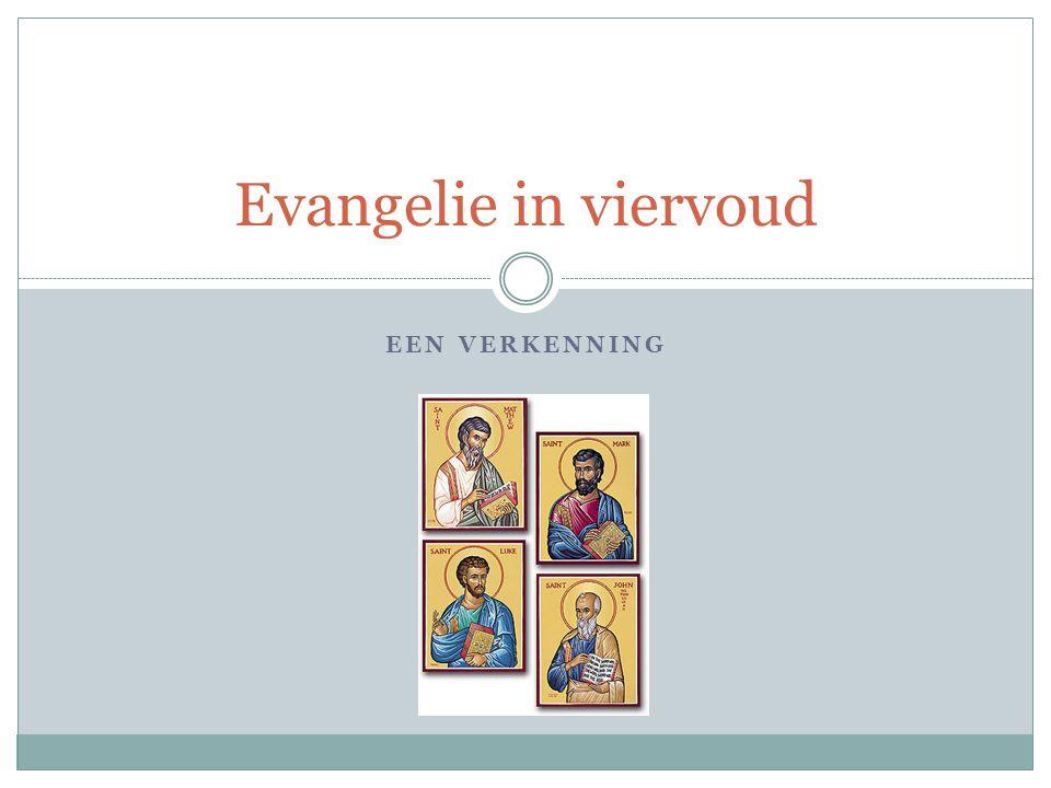 Evangelie in viervoud Een verkenning