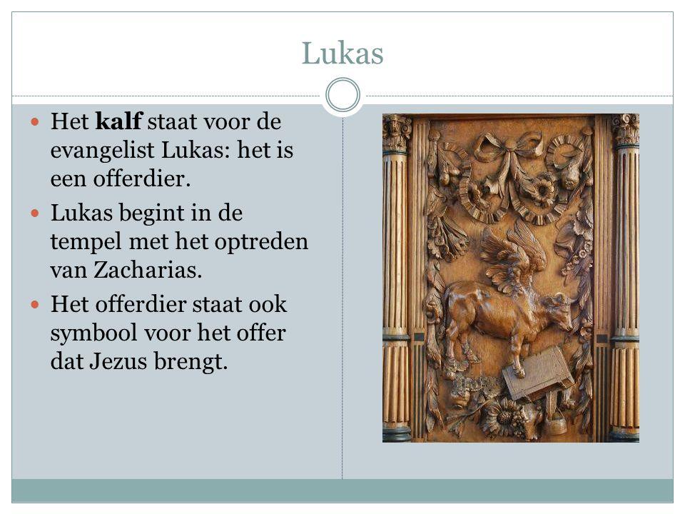 Lukas Het kalf staat voor de evangelist Lukas: het is een offerdier.