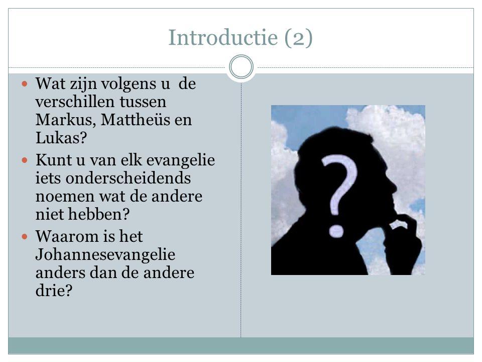 Introductie (2) Wat zijn volgens u de verschillen tussen Markus, Mattheüs en Lukas