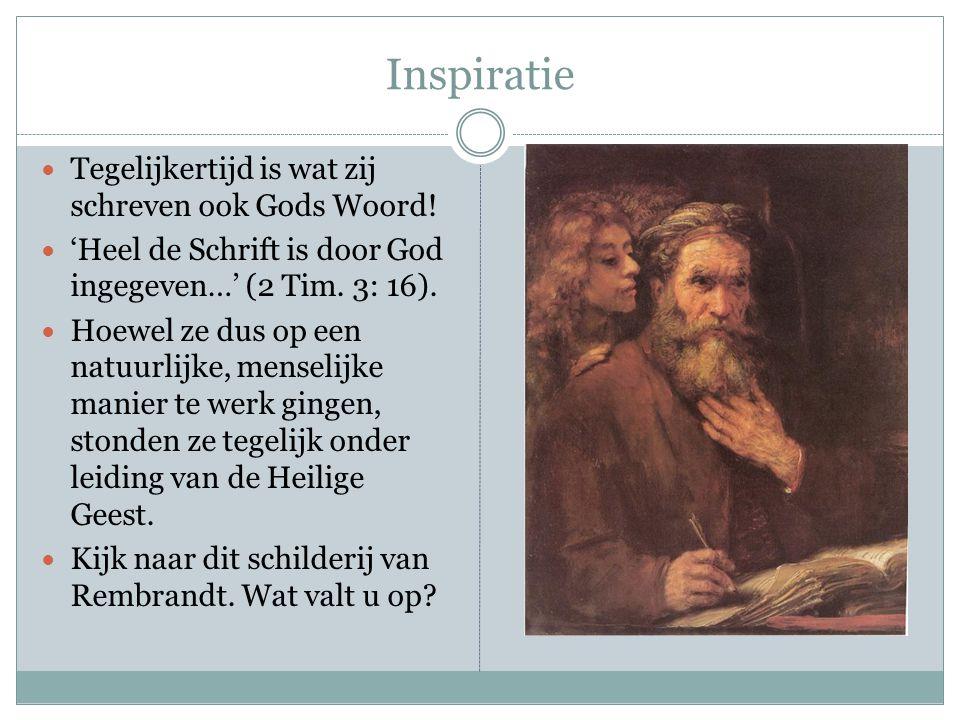 Inspiratie Tegelijkertijd is wat zij schreven ook Gods Woord!