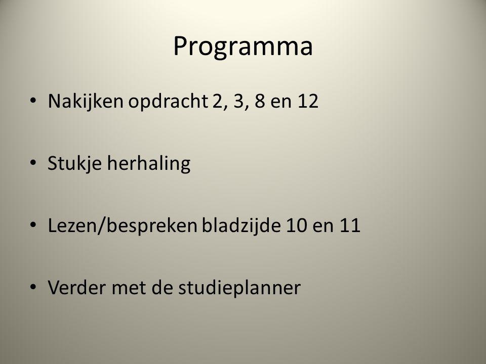 Programma Nakijken opdracht 2, 3, 8 en 12 Stukje herhaling