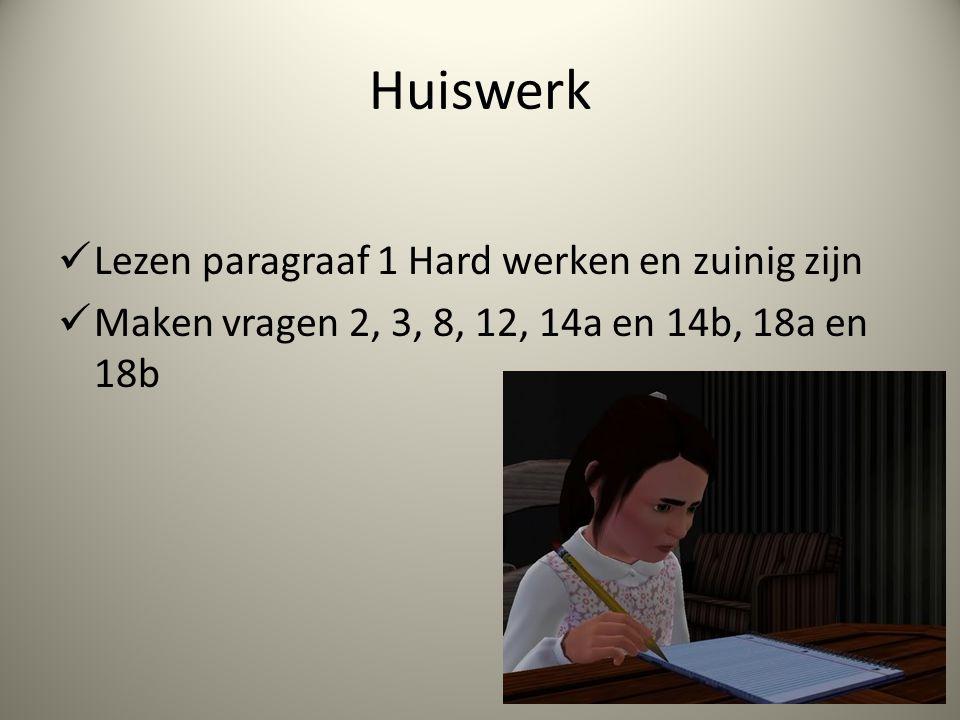 Huiswerk Lezen paragraaf 1 Hard werken en zuinig zijn