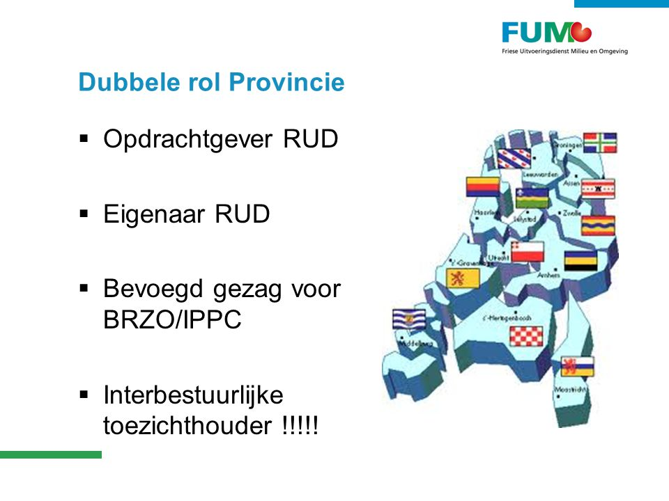 Dubbele rol Provincie Opdrachtgever RUD. Eigenaar RUD.