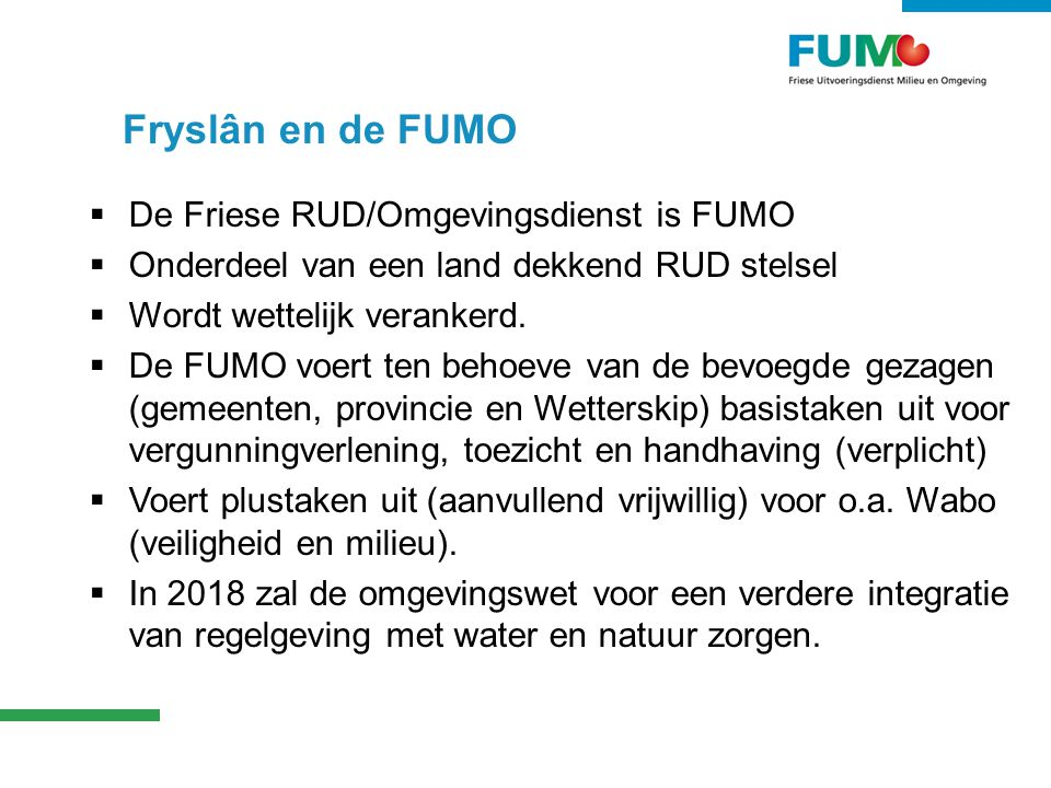 Fryslân en de FUMO De Friese RUD/Omgevingsdienst is FUMO