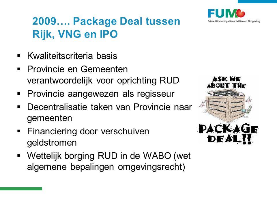 2009…. Package Deal tussen Rijk, VNG en IPO