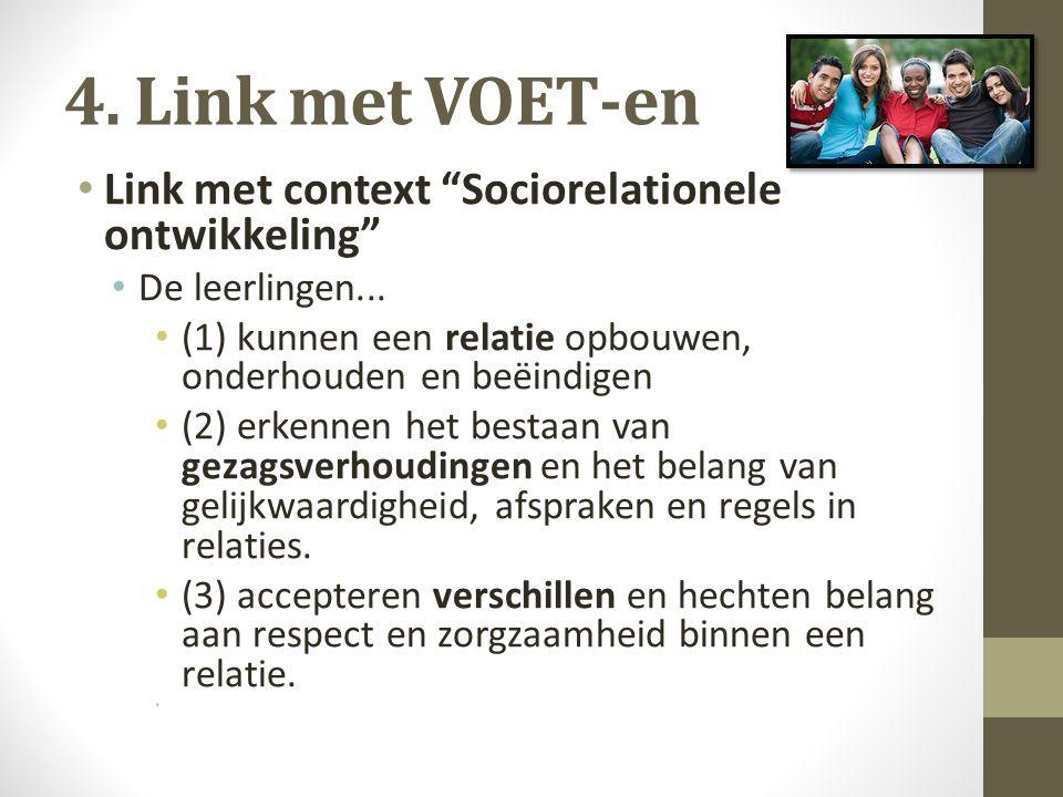 4. Link met VOET-en Link met context Sociorelationele ontwikkeling