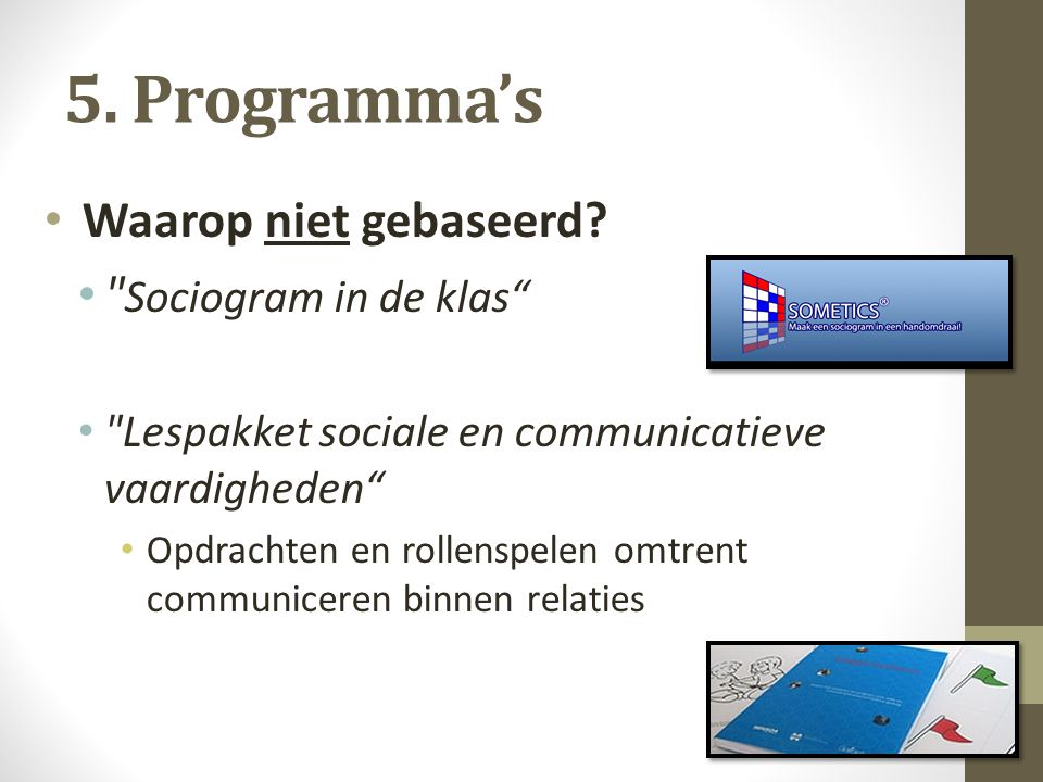 5. Programma's Waarop niet gebaseerd Sociogram in de klas