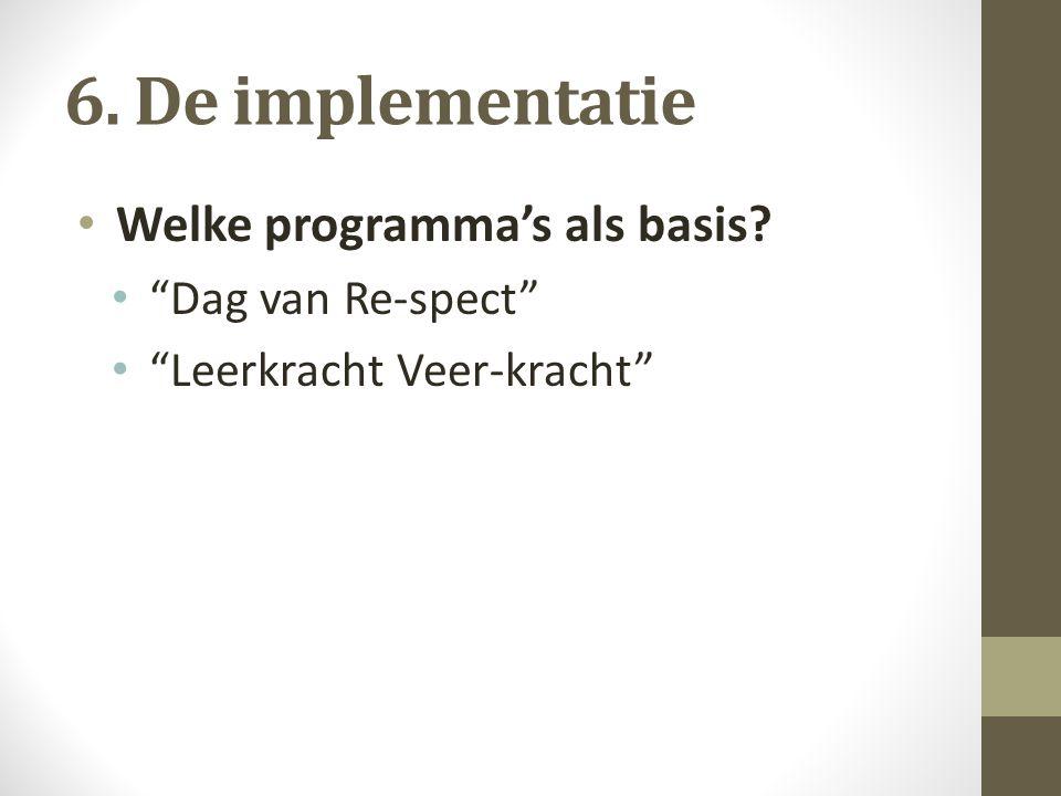 6. De implementatie Welke programma's als basis Dag van Re-spect