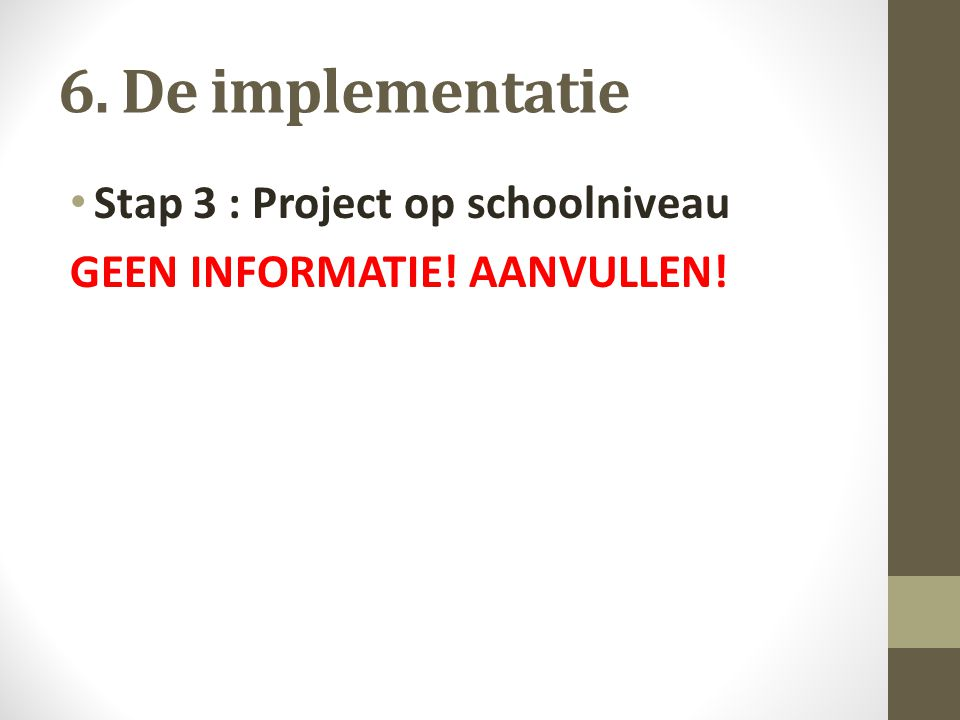 6. De implementatie Stap 3 : Project op schoolniveau