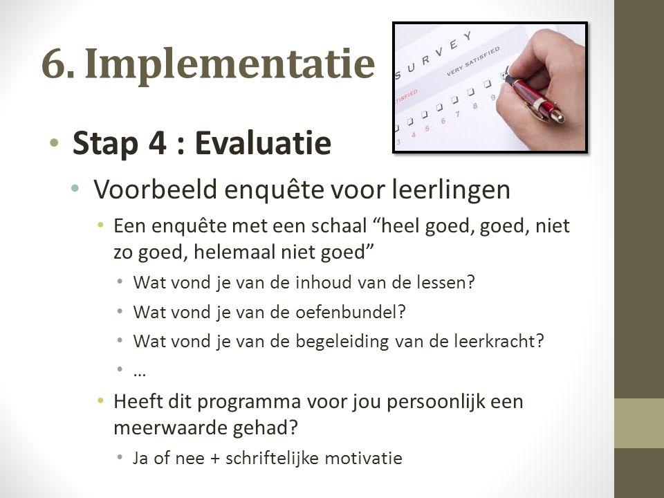 6. Implementatie Stap 4 : Evaluatie Voorbeeld enquête voor leerlingen