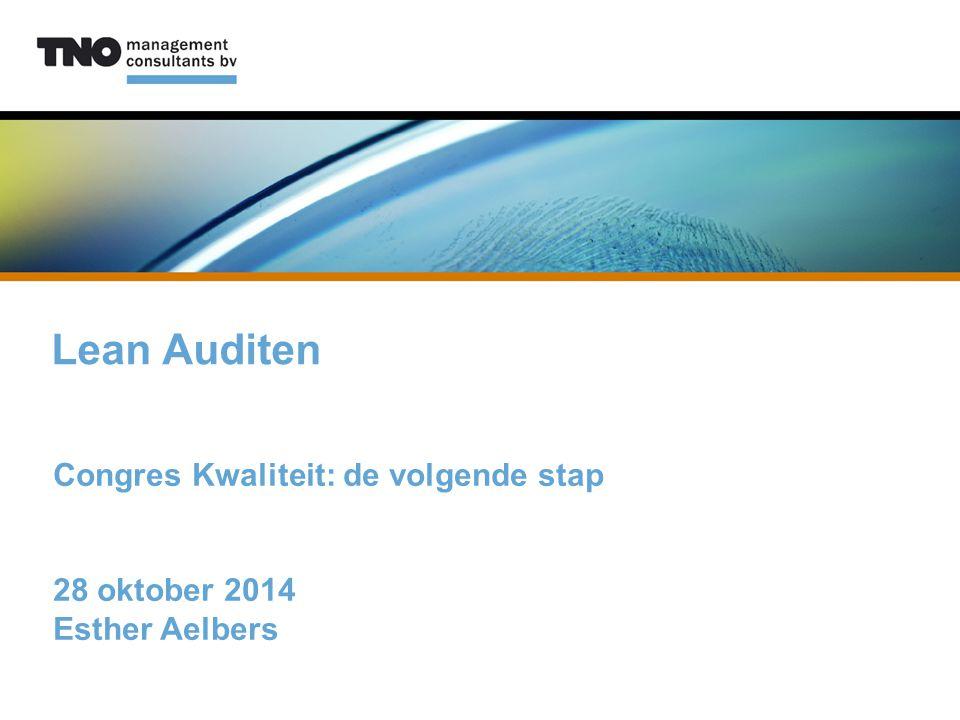 Lean Auditen Congres Kwaliteit: de volgende stap 28 oktober 2014