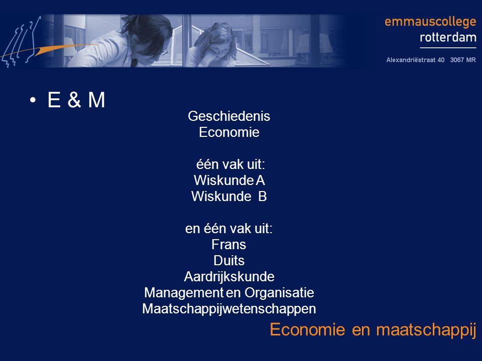 E & M Economie en maatschappij Geschiedenis Economie één vak uit: