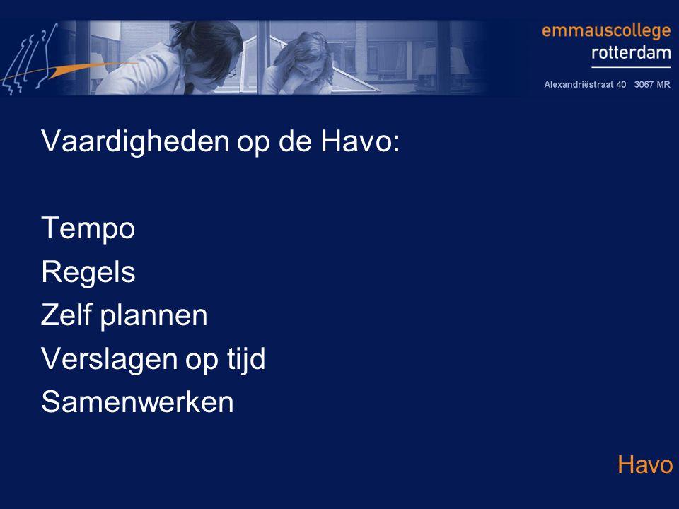 Vaardigheden op de Havo: Tempo Regels Zelf plannen Verslagen op tijd Samenwerken