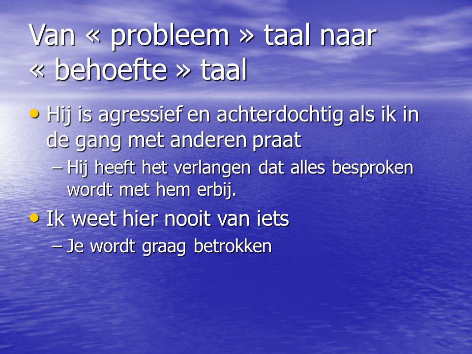 Van « probleem » taal naar « behoefte » taal