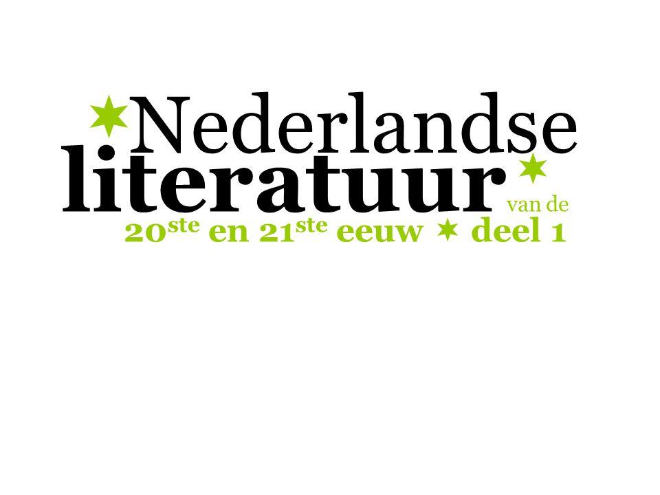 Nederlandse  literatuurvan de  20ste en 21ste eeuw  deel 1
