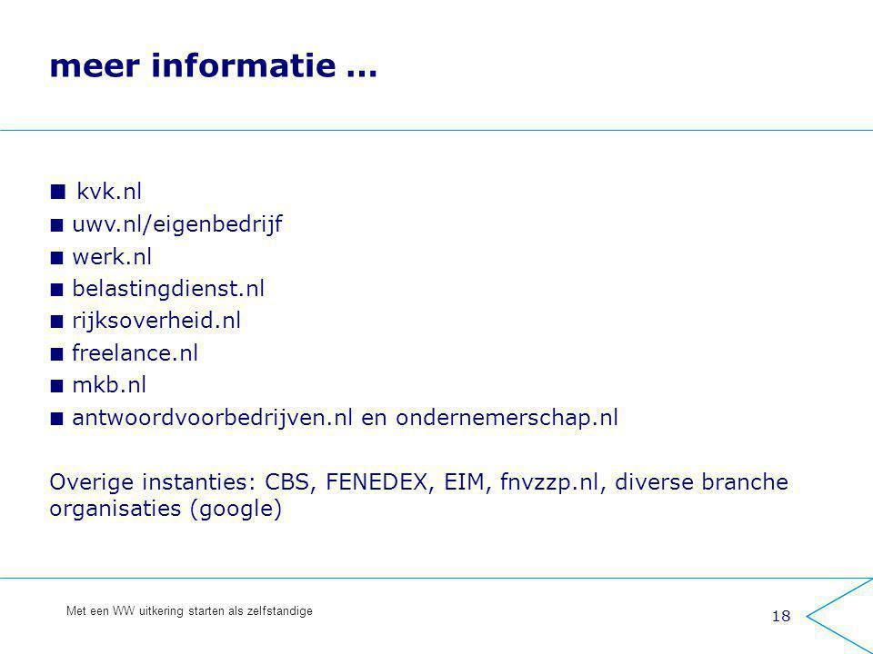 meer informatie … kvk.nl uwv.nl/eigenbedrijf werk.nl
