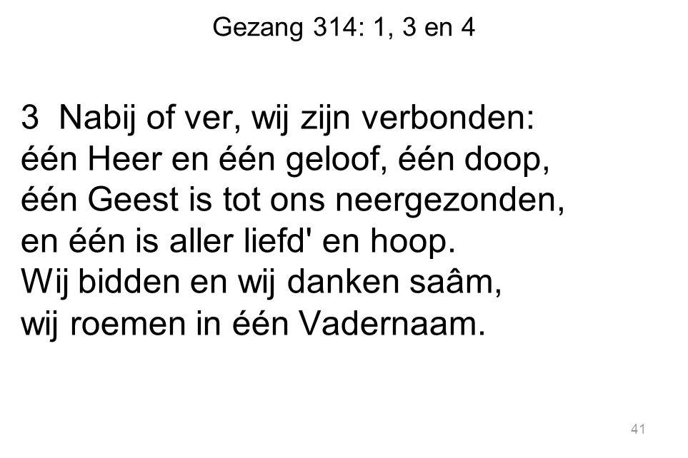 Gezang 314: 1, 3 en 4