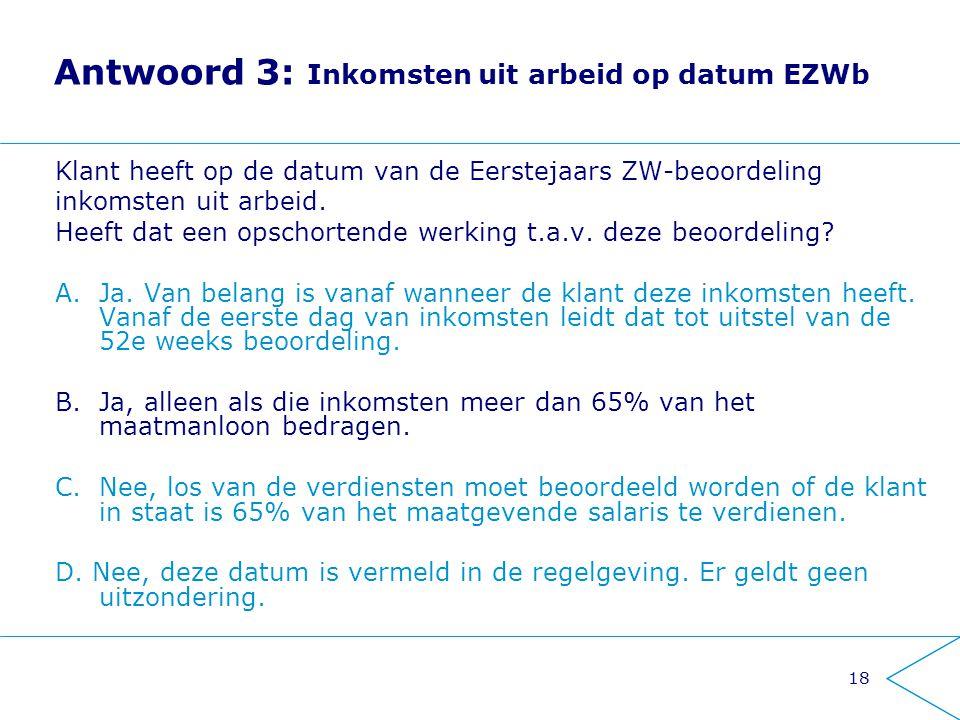 Antwoord 3: Inkomsten uit arbeid op datum EZWb