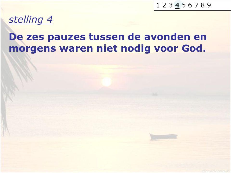 De zes pauzes tussen de avonden en morgens waren niet nodig voor God.