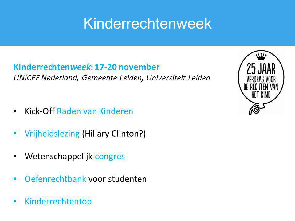 Kinderrechtenweek Kinderrechtenweek: 17-20 november UNICEF Nederland, Gemeente Leiden, Universiteit Leiden.