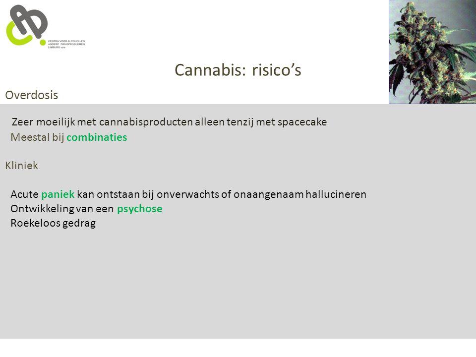 Cannabis: risico's Overdosis Meestal bij combinaties Kliniek
