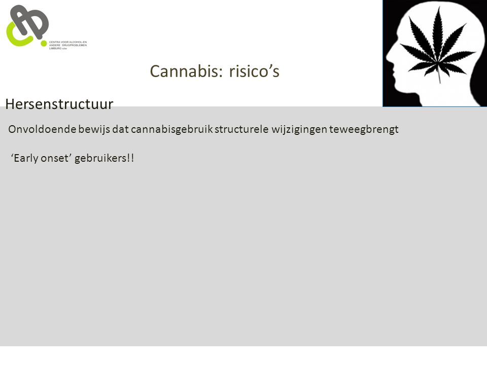 Cannabis: risico's Hersenstructuur 'Early onset' gebruikers!!