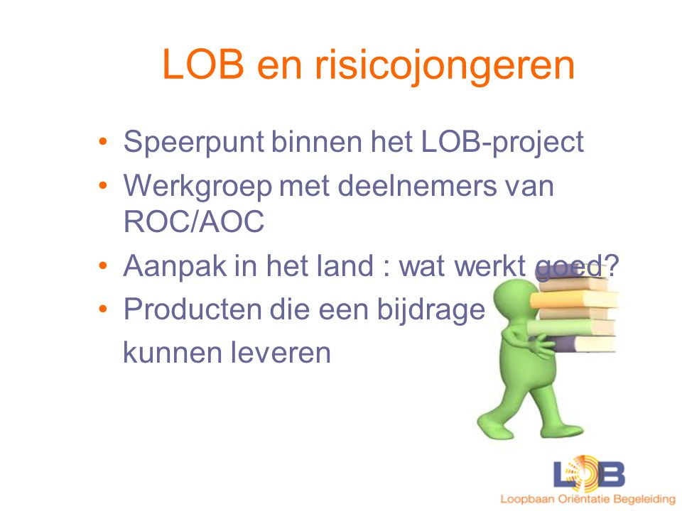 LOB en risicojongeren Speerpunt binnen het LOB-project