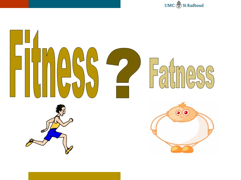 Fitness Fatness UMC St Radboud