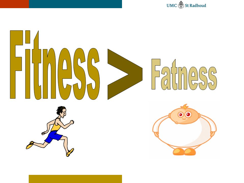 Fitness > Fatness UMC St Radboud