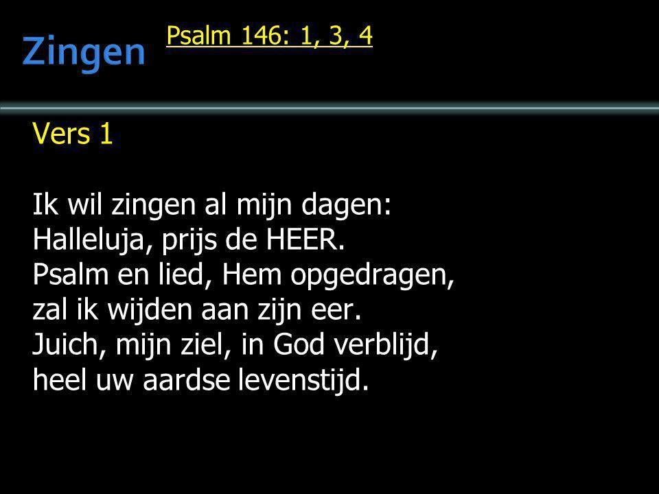 Zingen Vers 1 Ik wil zingen al mijn dagen: Halleluja, prijs de HEER.