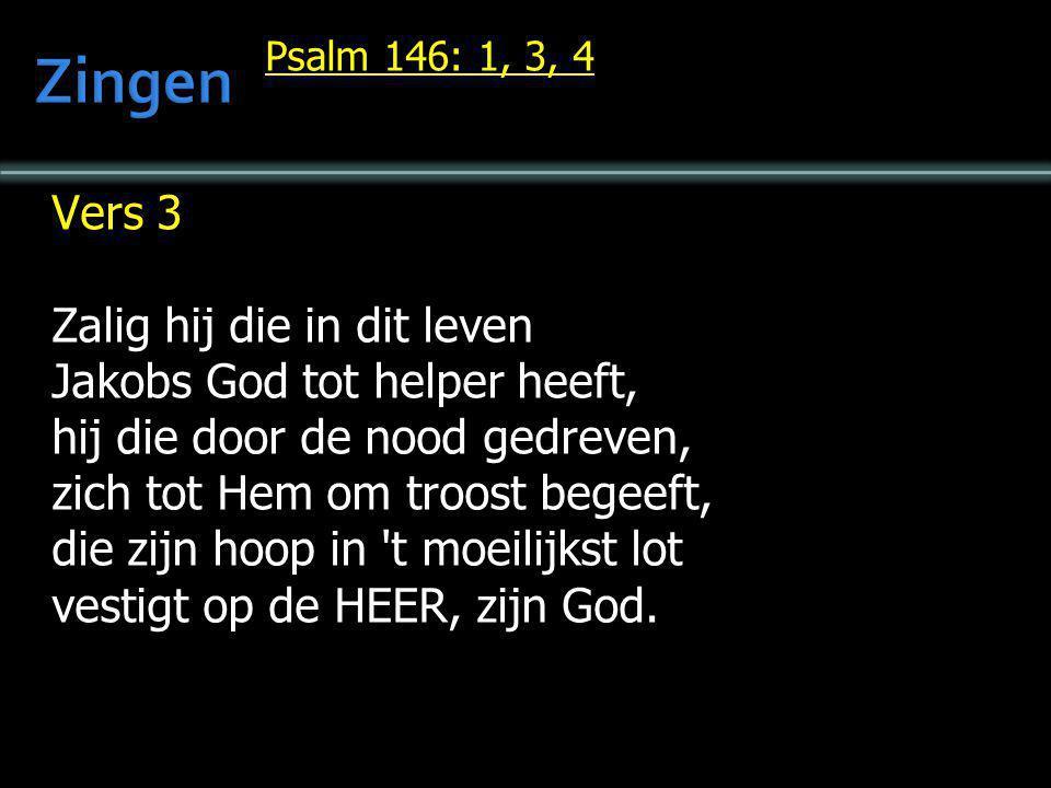 Zingen Vers 3 Zalig hij die in dit leven Jakobs God tot helper heeft,