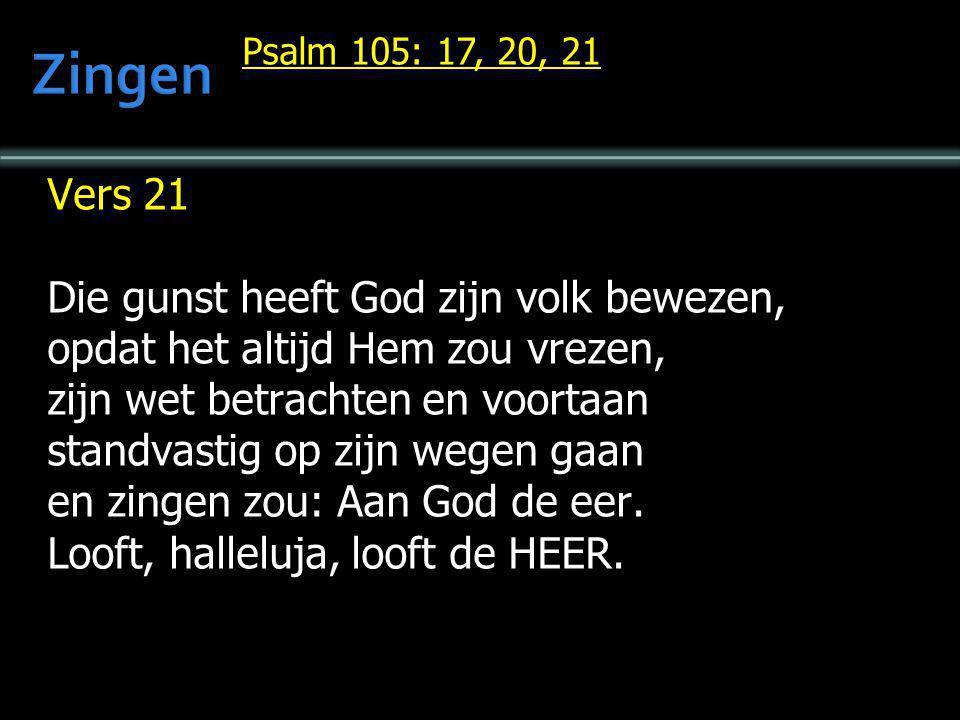 Zingen Vers 21 Die gunst heeft God zijn volk bewezen,
