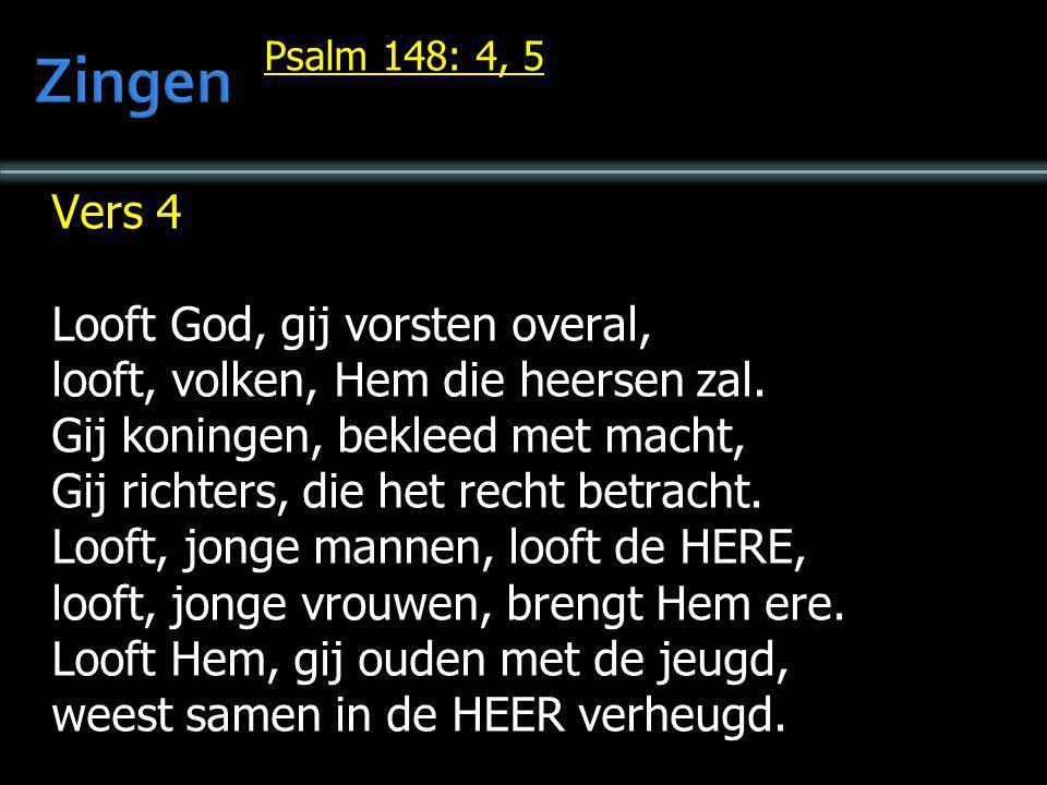 Zingen Vers 4 Looft God, gij vorsten overal,