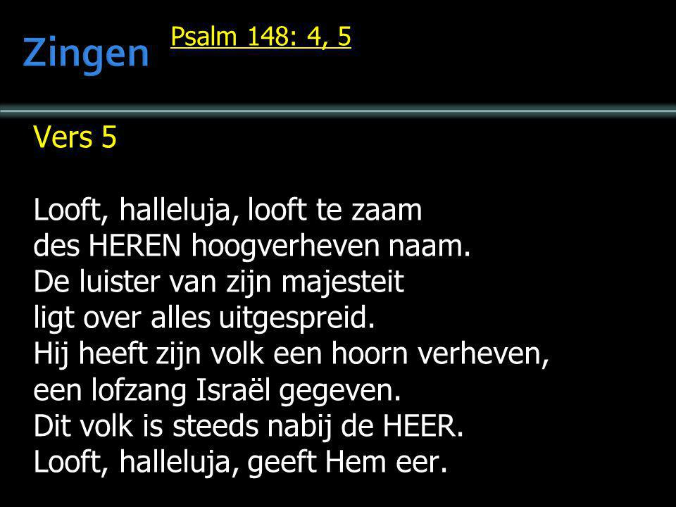 Zingen Vers 5 Looft, halleluja, looft te zaam