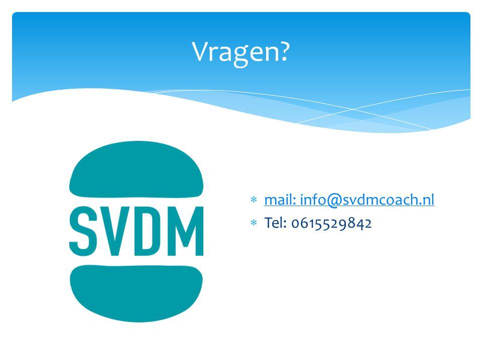 Vragen mail: info@svdmcoach.nl Tel: 0615529842