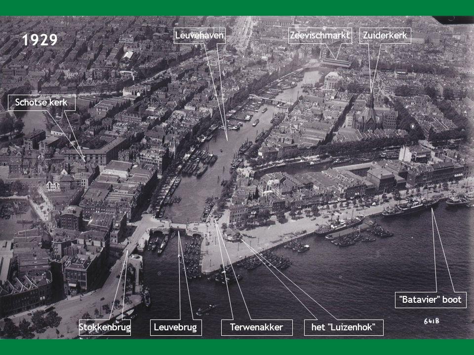 1929 Leuvehaven Zeevischmarkt Zuiderkerk Schotse kerk Batavier boot