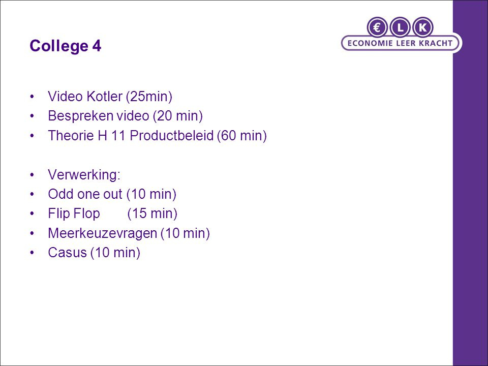 College 4 Video Kotler (25min) Bespreken video (20 min)