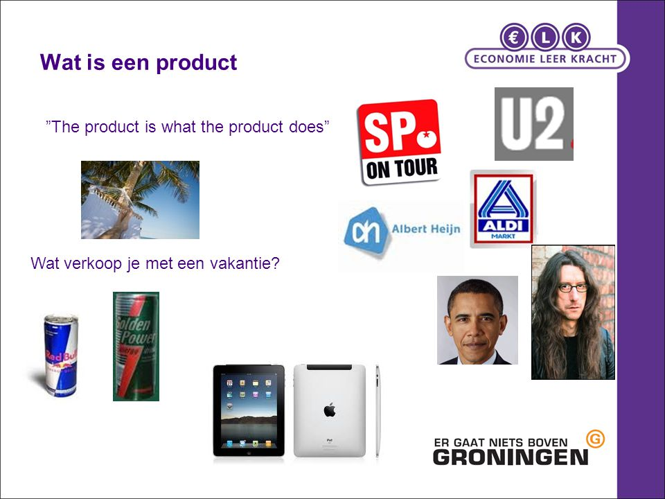 Wat is een product The product is what the product does